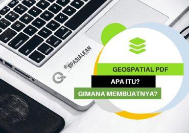 Mengenal Apa itu dan Bagaimana Membuat File Geospasial PDF GeoPDF di QGIS
