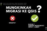Mungkinkah Migrasi ArcGIS ArcMap ke QGIS Setelah Nyaman dan Tergantung ESRI